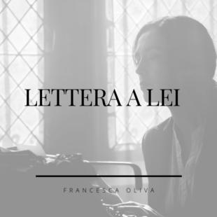 """""""Lettera a lei"""" gioia e tormento di un amore"""