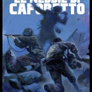 Le nebbie di Caporetto: un fumetto ricorda il tragico evento
