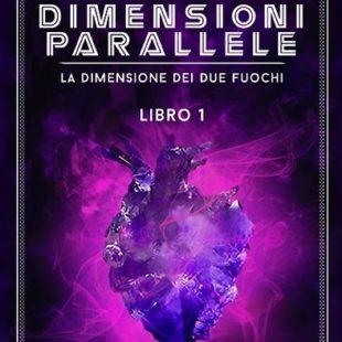 Dimensioni parallele-La dimensione dei due fuochi di Monique Ròdok