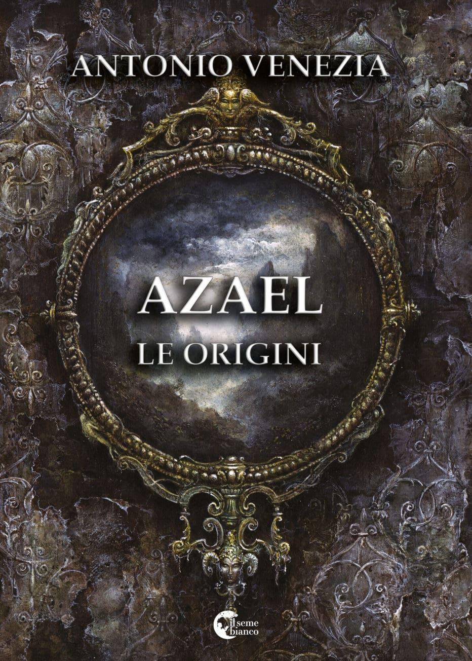 Azael – Le origini di Antonio Venezia