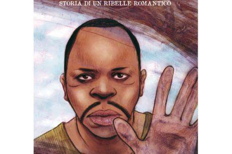Ken Saro-Wiwa storia di un ribelle romantico