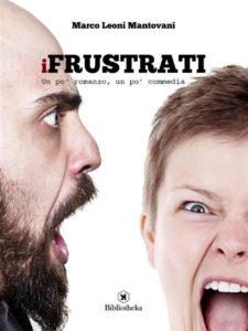 i-frustrati-di-marco-leoni-mantovani-932x1242