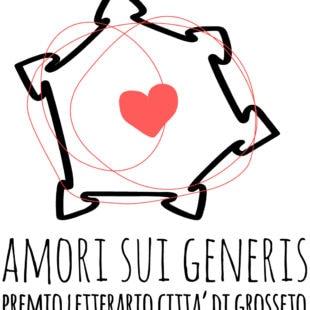 Amori sui generis: Premio letterario Città di Grosseto
