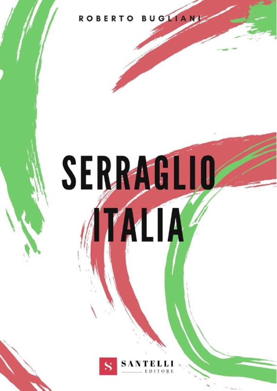 Serraglio Italia, la nuova raccolta di racconti di Bugliani