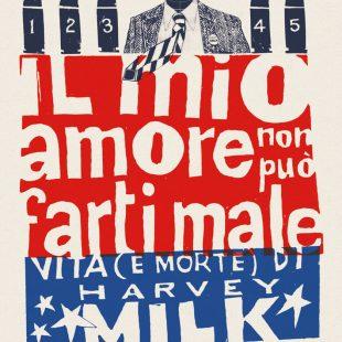 Il mio amore non può farti male – vita (e morte) di Harvey Milk