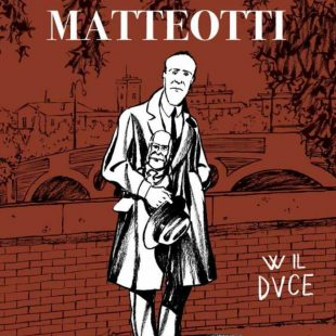 Il delitto Matteotti in una graphic novel