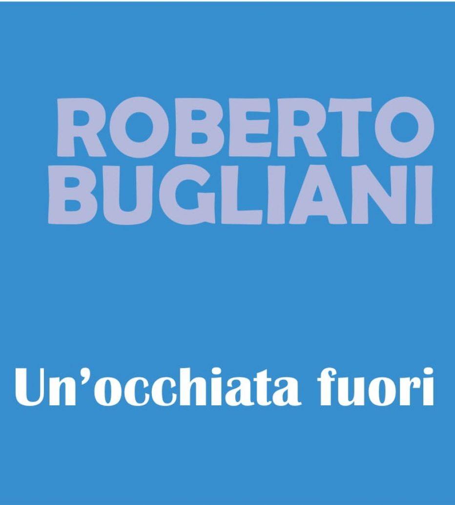 Un'occhiata fuori di Roberto Bugliani