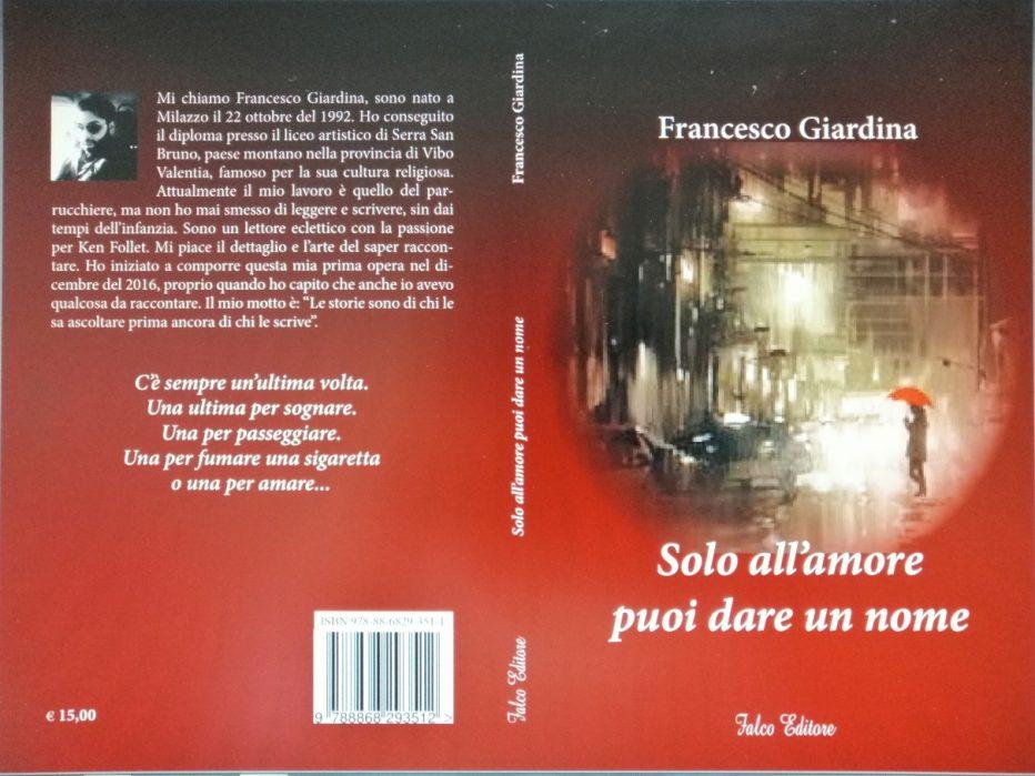 """""""Solo all'amore puoi dare un nome"""" di Francesco Giardina"""