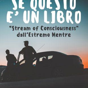 """Se questo è un libro """"Stream of Consciousness dall'Estremo Mentre"""""""