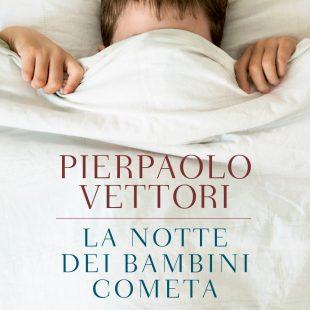 """""""La notte dei bambini cometa"""" intervista a Pierpaolo Vettori"""