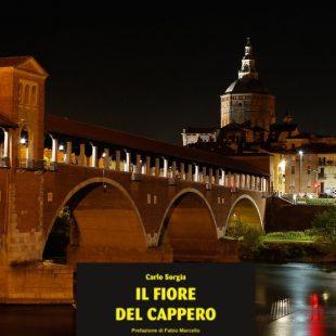 """""""Il fiore del Cappero"""", il nuovo giallo di Carlo Sorgia"""