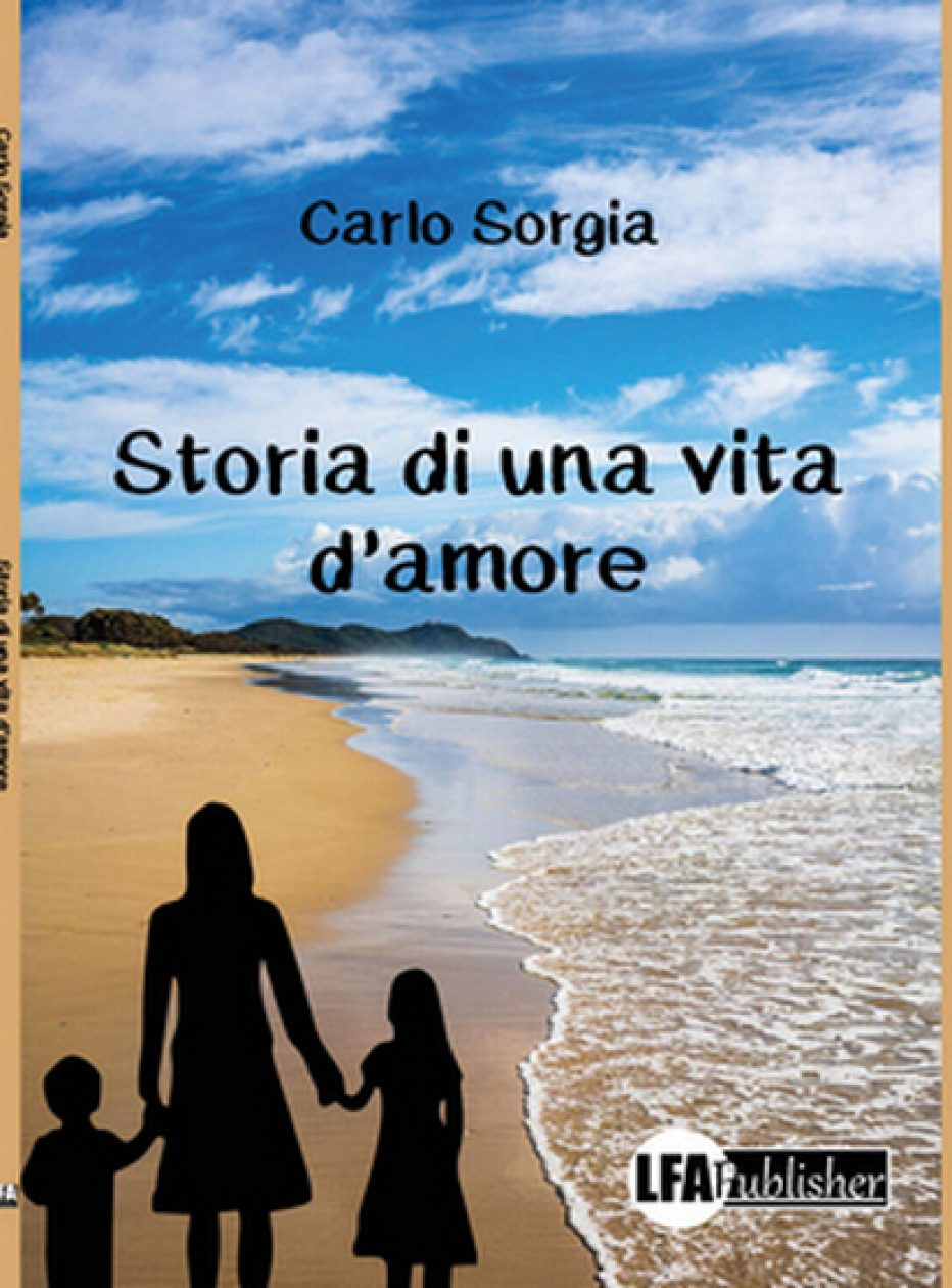 """""""Storia di una vita d'amore"""" il nuovo romanzo di Carlo Sorgia"""