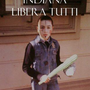 """Indiana libera tutti"" esordio di Francesca Lenzi"