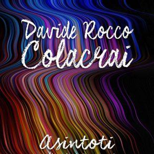 Davide Rocco Colacrai, è nato un grande poeta