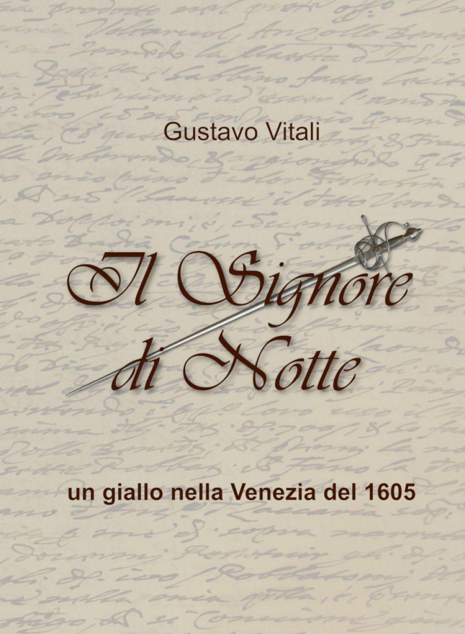 """""""Il Signore di Notte"""" un giallo nella Venezia del 1605"""