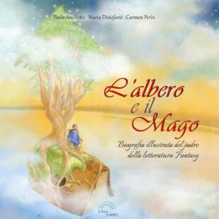 L'albero e il mago – Biografia illustrata del padre della letteratura Fantasy