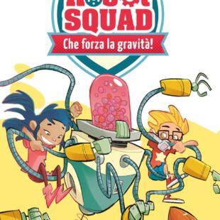 """""""Robot Squad"""" una serie per ragazzi a partire dai 7 anni"""
