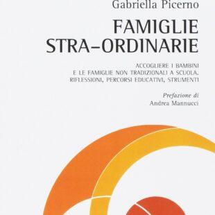 Famiglie stra-ordinarie di Gabriella Picerno