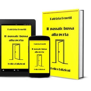 """""""Il passato bussa alla porta"""" racconti gialli by Patrizia Benetti"""