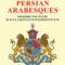 """""""Persian Arabesques"""" di Carlo Gastone"""