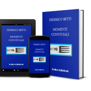 """""""Momenti conviviali"""" di Federico Betti"""