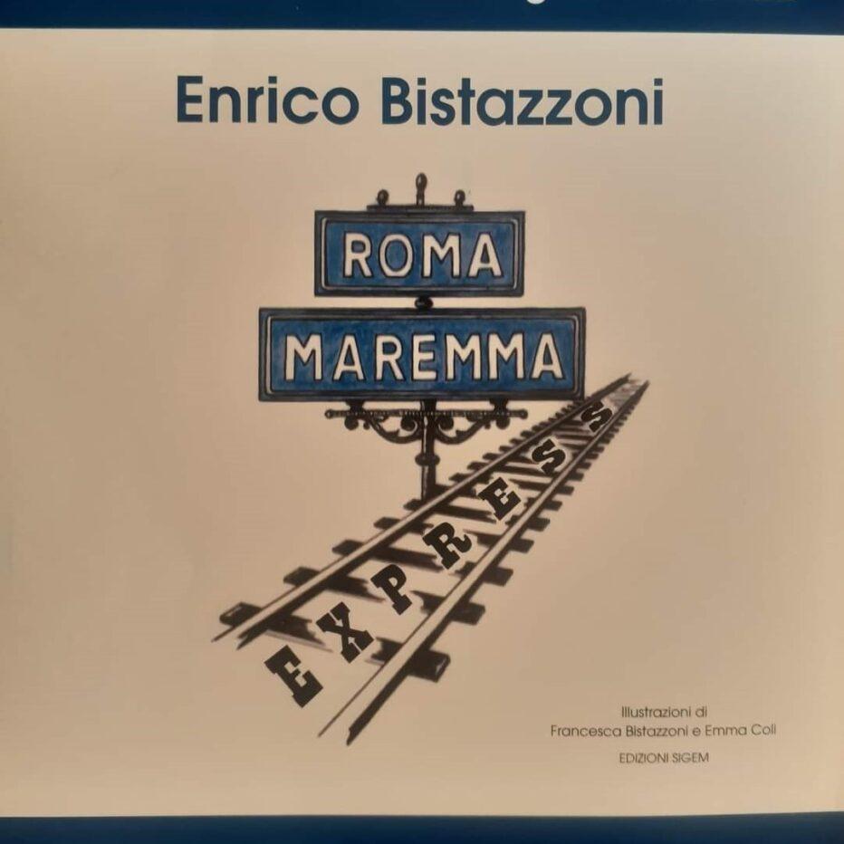 """Roma-Maremma Express"" racconti firmati Enrico Bistazzoni"